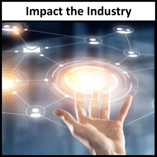 Impact the Industry