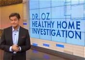 Dr. Oz Healthy Home Investigation